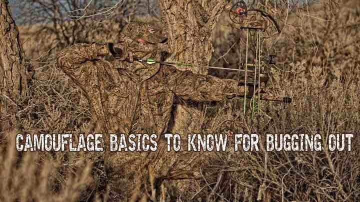 Camouflage basics to know for bugging out
