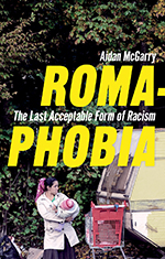 Good to Read – Romaphobia : The Last Acceptable Form of Racism