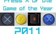 Press X or Die Game of the Year 2011