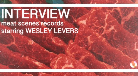 Interview with Meat Scene Records starring Wesley Levers
