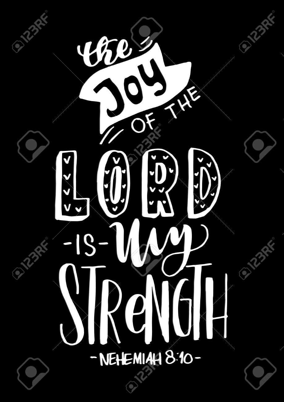 Engaging Joy Lord Is My Strength On Black Bible Hand Joy Lord Is My Strength On Black Bible Joy Bible Verses Esv Whatchristianswanttoknowbible Verses About Joy 20 Uplifting Scripture Quotes inspiration Joy Bible Verses