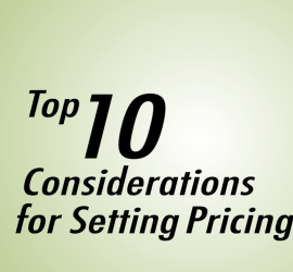 The Top Ten Considerations for Setting Pricing