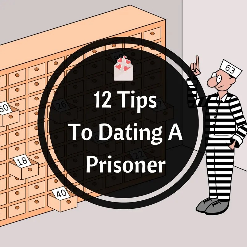 Dating a man fresh out of prison