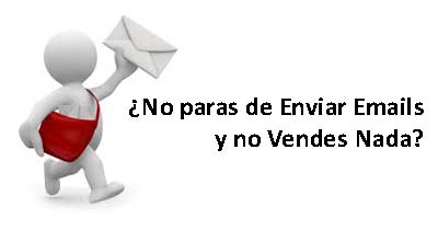 No paras de Enviar Emails y no Vendes Nada