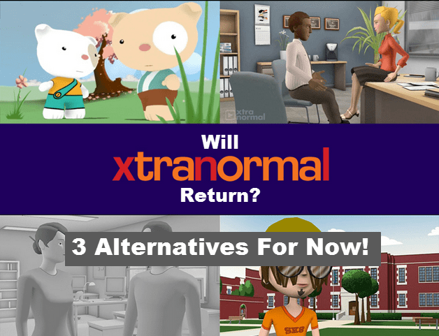 will xtranormal return here are three alternatives for now