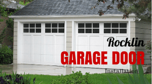 Rocklin Garage Door Installation
