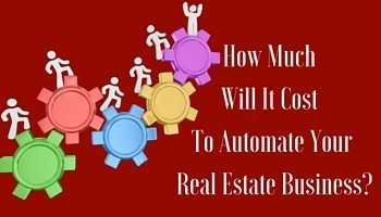 How Much Will It Cost To Automate Your Real Estate Business-
