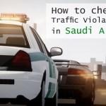 How-to-Check-Traffic-Violation-Fine-in-Saudi-Arabia