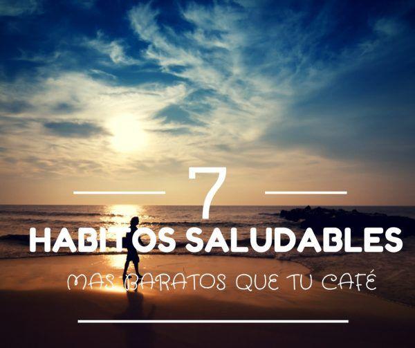 7 Hábitos Saludables Muy Baratos