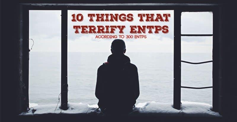 ENTP Fears