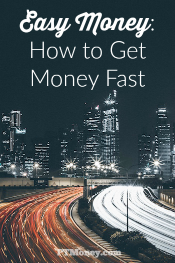 How could you get some easy money? Here are a few ways, listed in order of risk to your finances. I definitely don't recommend all of these ideas. But, hey, when times are tough and you need money fast, who am I to judge?
