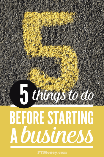 Are you ready to take the leap and start your own business? Read PT's advice on what you need to do before you go for it. These 5 things will insure that you are ready and successful!