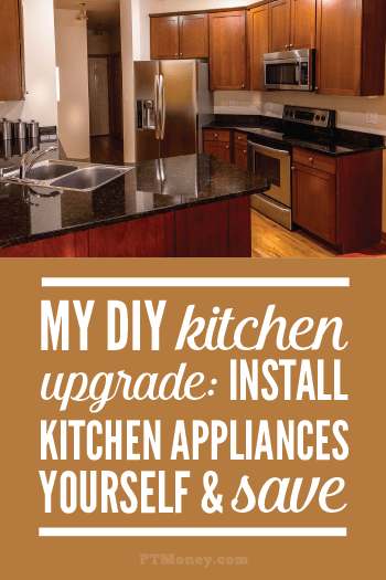 Are you in the market for some new kitchen appliances? Check out PT's tip that could save you some cash during the upgrade. Try installing the appliances yourself instead of paying someone.