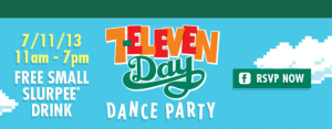 Get a free slurpee at 7-Eleven on 7/11!