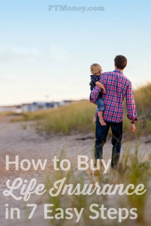 How to Buy Life Insurance in 7 Easy Steps