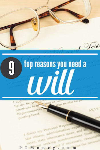 Do I need a will is a common question. We list the top 9 reasons you need a will so that you can feel better about this important topic.