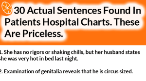 30 Actual Sentences Found In Patients Hospital Charts
