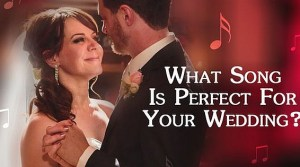 What Song Is Perfect For Your Wedding?
