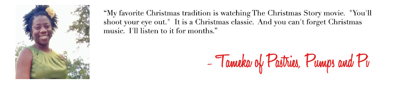 Tameka of Pastries Pumps and Pi - Holiday Traditions