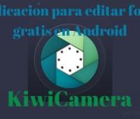 Aplicación para editar fotos gratis en Android KiwiCamera