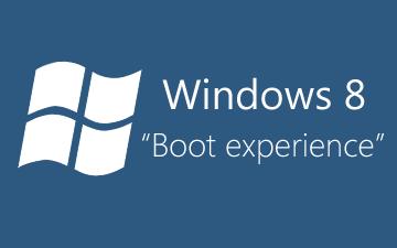 Windows 8 - Boot re-engineered