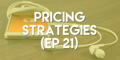 Pricing Strategies (ep. 21) | Push Pull Sales & Marketing