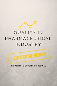 Quality in Pharmaceutical Industry – Literature Review