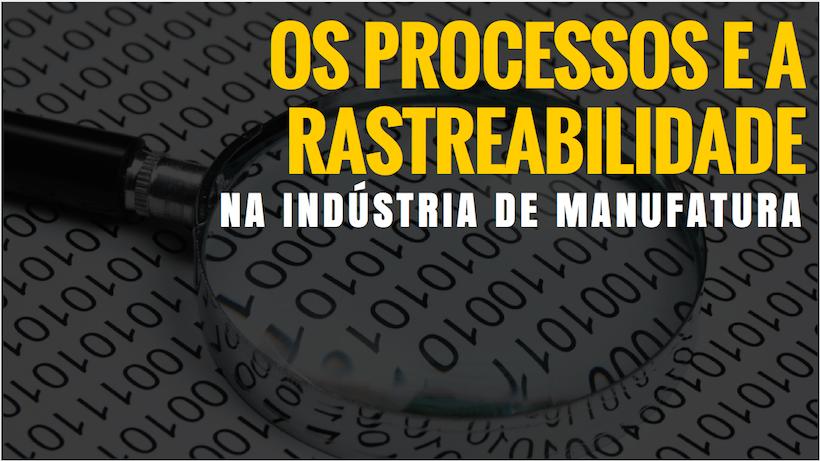 rastreabilidade_industria_manufatura