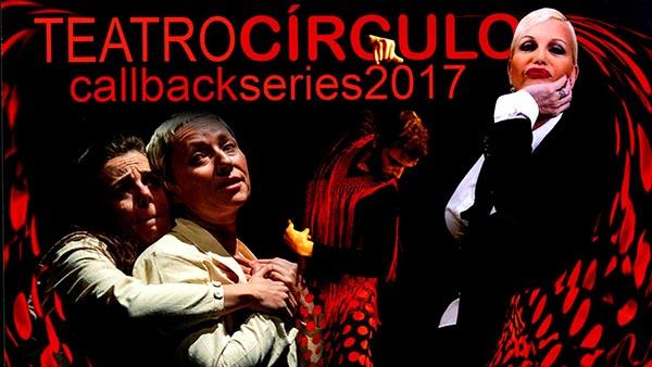 Teatro Círculo con CallBack Series 2017: una apuesta por el teatro y la danza independientes