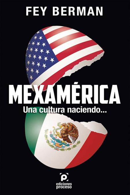 Mexamérica: Una cultura naciente…