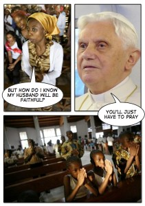 Cameroon woman to Pope - but how will I know my husband will be faithful - Pope replies you'll just have to prayondoms
