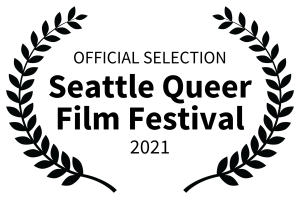 OFFICIAL SELECTION - Seattle Queer Film Festival - 2021-3