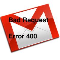 Gmail on Chrome: Bad Request Error 400