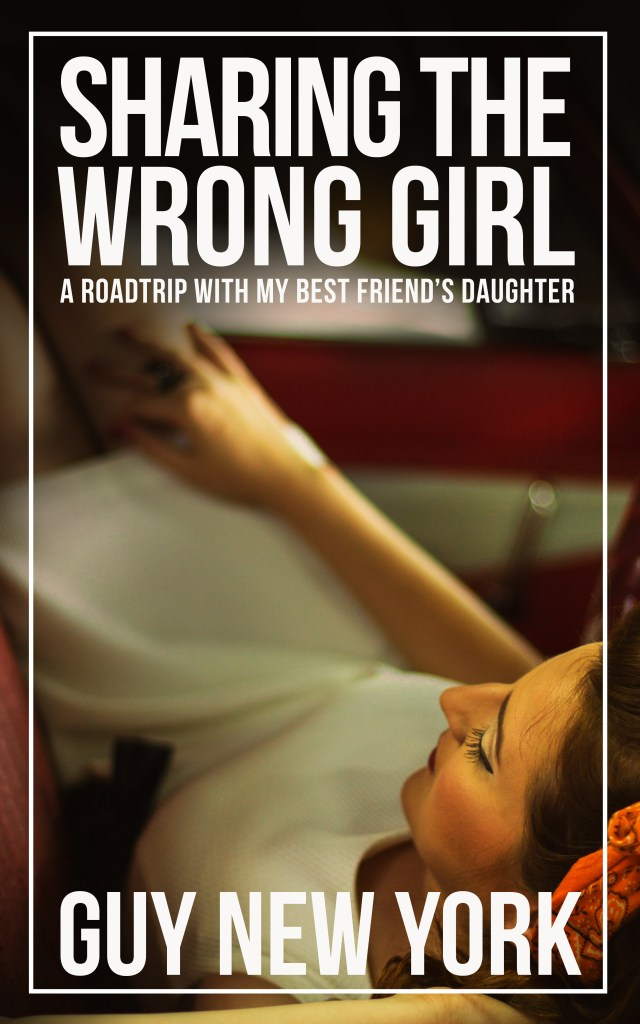 Sharing the Wrong Girl: sleeping with my best friend's daughter