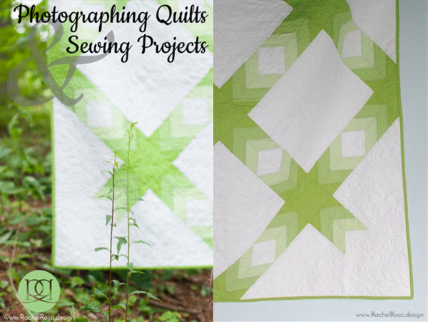 Tutorial Photographing Quilts and Sewing Projects