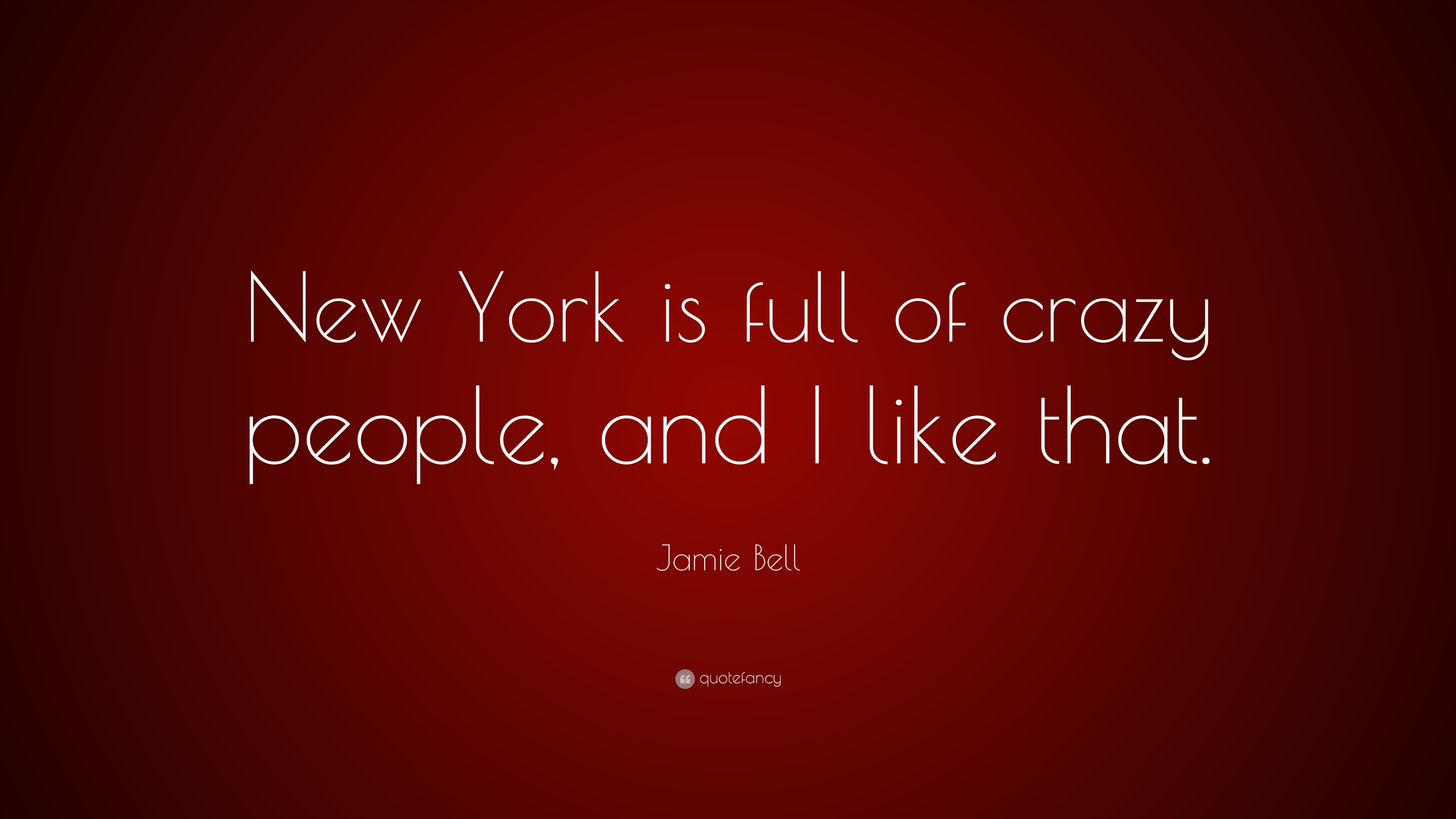 Enthralling S Crazy People Quotes Crazy Pics Sayings Crazy Jamie Bell York Is Full I Like Jamie Bell York Is Full I Like That Crazy People Quotes bark post Crazy People Quotes