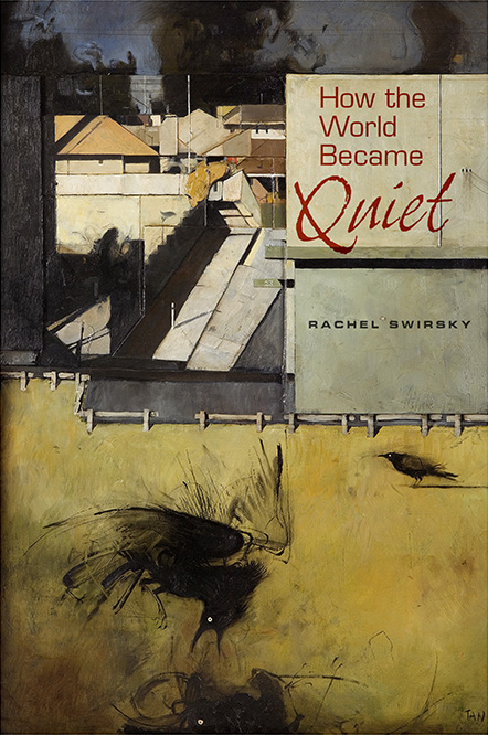 The cover of Rachel Swirsky's second collection, How the World Became Quiet