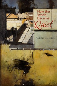 How_the_World_Became_Quiet_by_Rachel_Swirsky