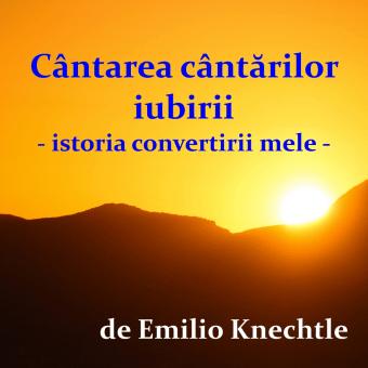 Cântarea cântărilor iubirii – istoria convertirii mele – de Emilio Knechtle