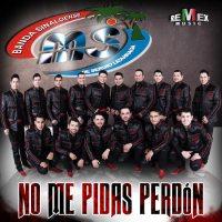 Nuevo Disco de Banda MS No Me Pidas Perdon