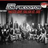 Hasta que Salga El Sol - Banda Los Recoditos