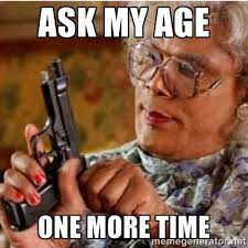 """Things I wish I'll never hear again in 2015 : """"How old are you?"""""""