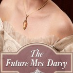 Austenesque Reviews: The Future Mrs. Darcy: Given Good Principles, Vol. 2 – Maria Grace