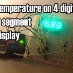 Arduino – Temperature Displayed on 4 Digit 7 segment (common anode)