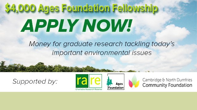 $4,000 Ages Foundation Fellowship, APPLY NOW! Money for graduate research tackling today's important environmental issues, Supported by: rare Charitable Research Reserve Logo, Ages Foundation Logo, Cambridge & North Dumfries Community Foundation Logo, cloudy sky