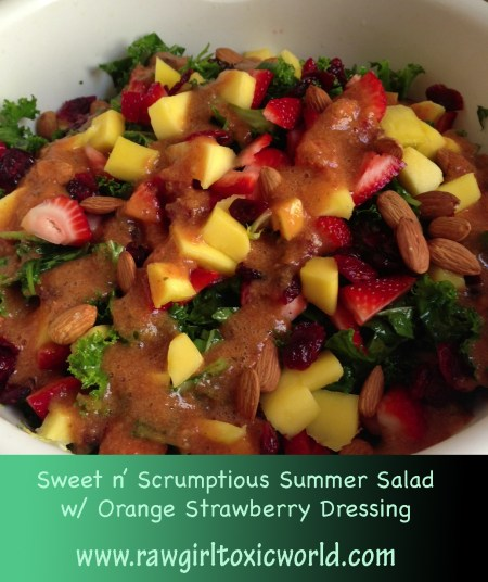Sweet n' Scrumptious Summer Salad w/ Orange Strawberry Dressing