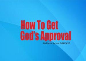 How To Get God's Approval, by Pastor Samuel Obafaiye