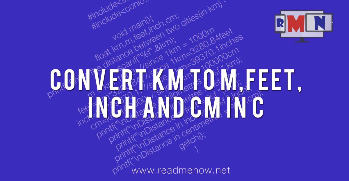 Convert km to m,feet,inch and cm in C