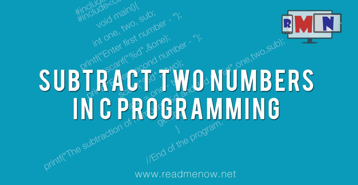 Subtract two numbers in C (with algorithm)