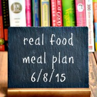 Real Food Meal Plan Week 68